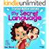 Children Books:My Secret Language: Children's book for 'how to deal with a crying child (picture book ages 4-8)(Bedtime Stories Children's Books for Early & Beginner Readers From Truthy Ruthy Series)