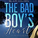 The Bad Boy's Heart Audiobook by Blair Holden Narrated by Laura Hopatcong