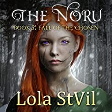 Fall of the Chosen: The Noru Series Book 3 Audiobook by Lola StVil Narrated by Jennifer O' Donnell, Jason Clarke