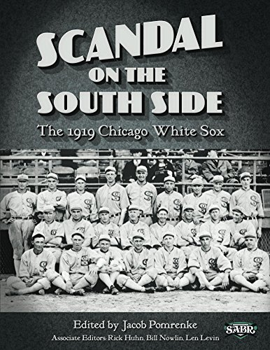 Black Sox Baseball Scandal - Scandal on the South Side: The 1919 Chicago White Sox (The SABR Digital Library Book 28)
