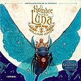 El Hombre de la Luna (Los Guardianes de la Infancia) (Spanish Edition)