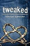 Tweaked, Katelyn Schneider, 1592995365
