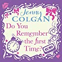 Do You Remember the First Time? Hörbuch von Jenny Colgan Gesprochen von: Lucy Price-Lewis