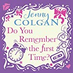 Do You Remember The First Time? | Jenny Colgan