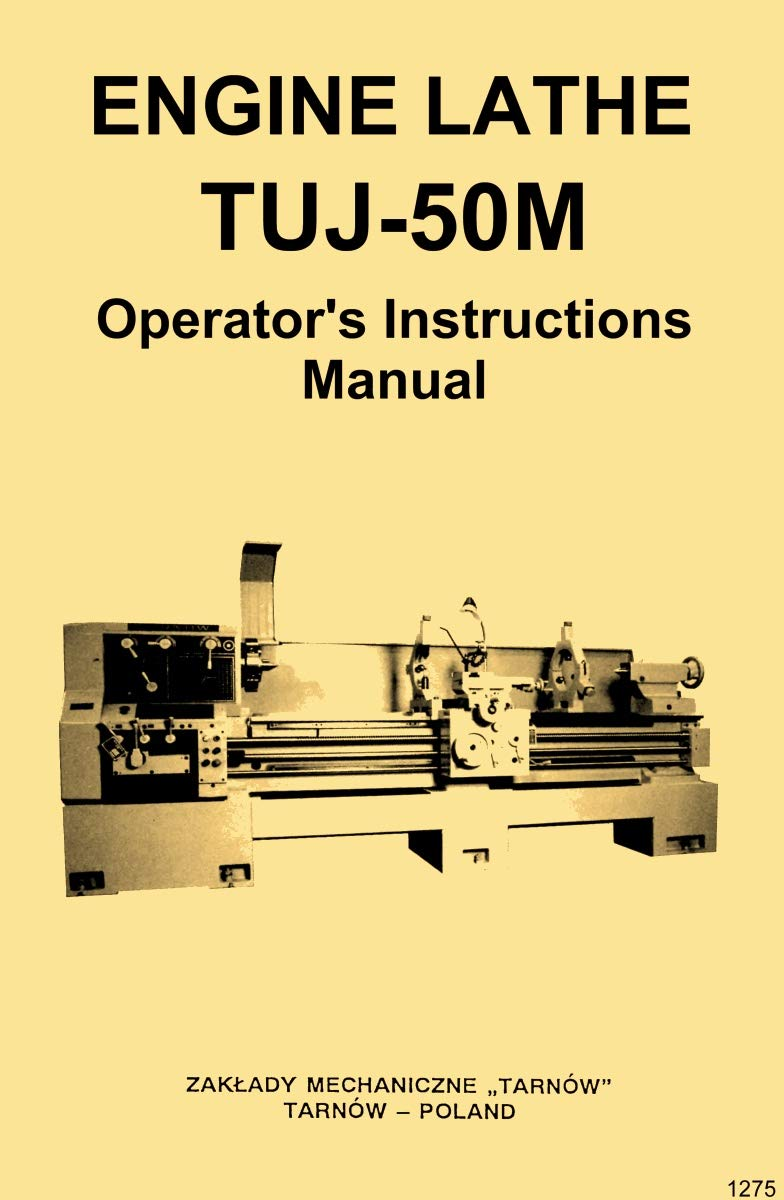 TUJ-50M Tarnow, Polamco, Toolmex, Famot, AFM Metal Lathe Owner's Operator's Manual