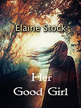 Her Good Girl by [Stock, Elaine]