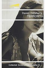 Terror/13 (The Collected Screenplays of Darren Callahan) (Volume 8) Paperback