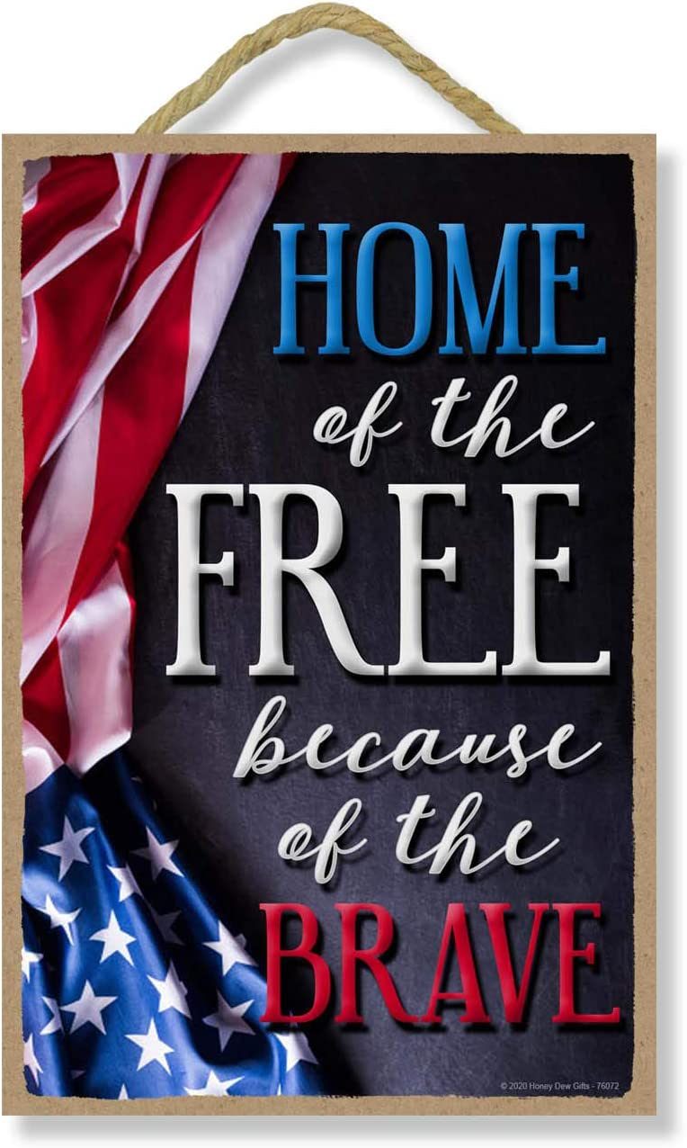 Honey Dew Gifts Hanging Wooden Signs, Home of The Free Because of The Brave, 7 inch by 10.5 inch, Patriotic Wood Sign, Decorative Wall Art, Home Party Decor