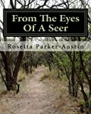 From the Eyes of a Seer, Rosetta Parker-Austin, 0976993317