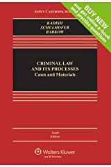 Criminal Law and its Processes: Cases and Materials (Aspen Casebook Series) Kindle Edition