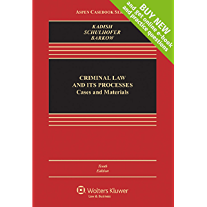 Criminal Law and its Processes: Cases and Materials (Aspen Casebook Series)