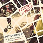 Friend of My Youth | Amit Chaudhuri