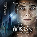 The Legacy Human: Singularity, Book 1 Audiobook by Susan Kaye Quinn Narrated by Nick Podehl
