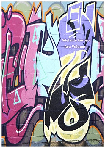 (Adelaide Aerosol Art: Graffiti Street Art)