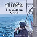 The Waiting Game Audiobook by Alexander Fullerton Narrated by Jonathan Keeble