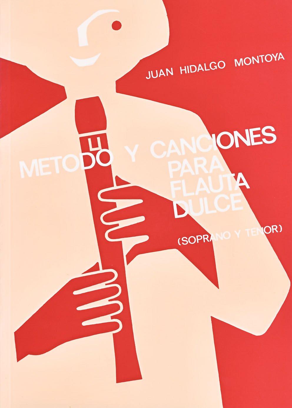 Montoya J H Metodo Y Canciones Para Flauta Dulce Soprano Y Tenor Montoya J H Amazon Com Books