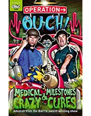 Operation Ouch: Medical Milestones and Crazy Cures: Book 2