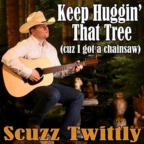 Keep Huggin' that Tree (Cuz I ...