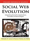 Social Web Evolution: Integrating Semantic Applications and Web 2.0 Technologies