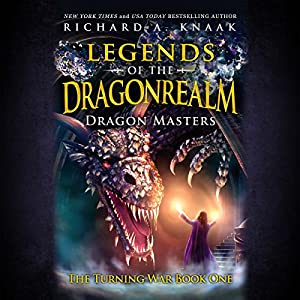 Legends of the Dragonrealm: Dragon Masters Audiobook
