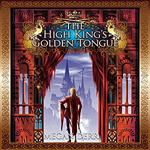 The High King's Golden Tongue Audiobook