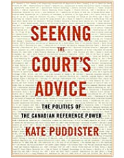 Seeking the Court's Advice: The Politics of the Canadian Reference Power