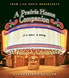 It's Only a Show: A Prairie Home Companion (Prairie Home Companion (Audio))