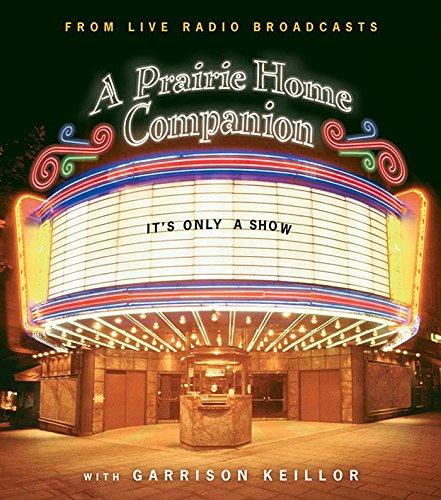 It's Only a Show: A Prairie Home Companion (Prairie Home Companion (Audio))