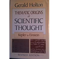 Thematic Origins of Scientific Thought: Kepler to Einstein