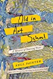 img - for Old In Art School: A Memoir of Starting Over book / textbook / text book