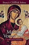 Marian Veneration: Firm Foundations