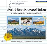 img - for What I Saw in Grand Teton book / textbook / text book