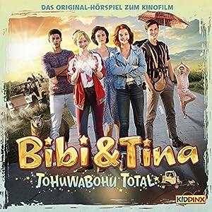 Tohuwabohu total (Bibi & Tina - Das Original-Hörspiel zum Film 4) Hörspiel