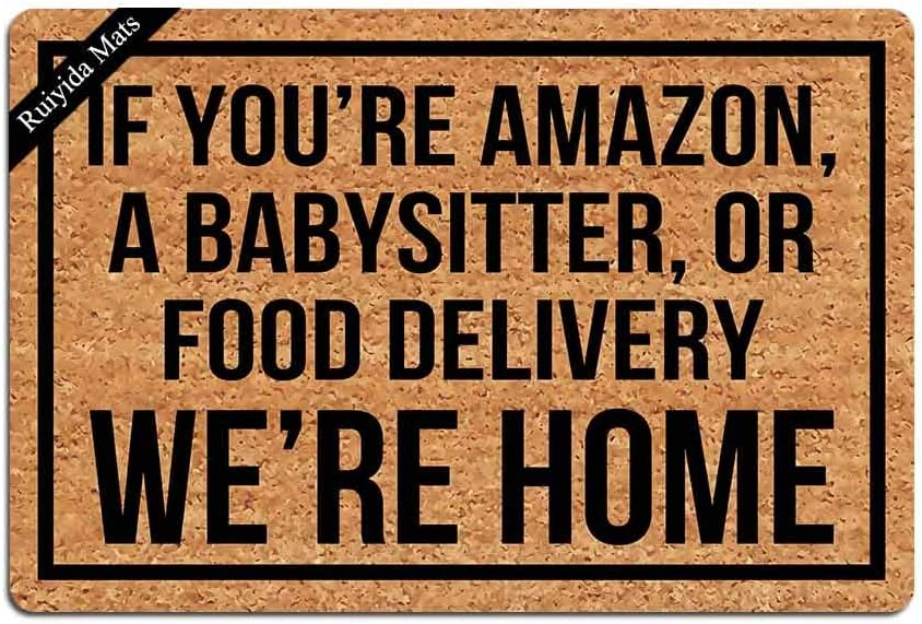 Entrance Mat If You're Amazon Babysitter Food Delivery We're Home Funny Doormat Door Mat Decorative Indoor Non-Woven 23.6 by 15.7 Inch Machine Washable Fabric Top