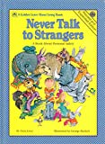 img - for Never Talk to Strangers a Book About Personal Safety book / textbook / text book