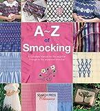 A-Z of Smocking (A-Z of Needlecraft)