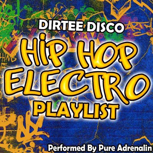 Dirtee Disco: Hip Hop Electro Playlist [Explicit]