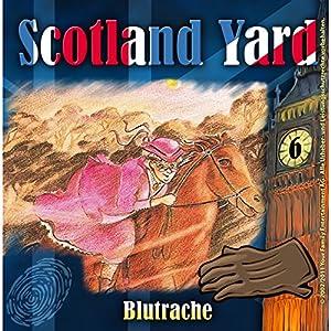 Blutrache (Scotland Yard 6) Hörspiel