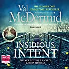Insidious Intent: Tony Hill and Carol Jordan, Book 10 Audiobook by Val McDermid Narrated by Saul Reichlin