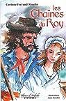 Les Chaines du Roy par Ferrand-Moulin