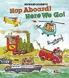 Richard Scarry's Hop Aboard! Here We Go!, Richard Scarry, 140277222X