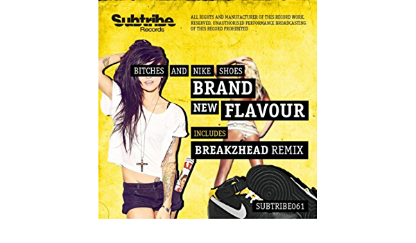 ceja Por adelantado Patentar  Brand New Flavour by Bitches And Nike Shoes on Amazon Music - Amazon.com