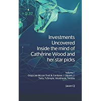 Investments Uncovered: Inside the mind of Catherine Wood and her star picks: Volume 1 Grayscale Bitcoin Trust & Coinbase…