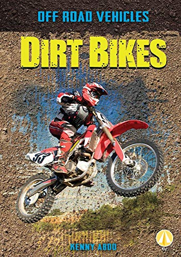 - Dirt Bikes (Off Road Vehicles)