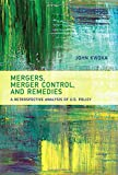 Mergers, Merger Control, and Remedies: A Retrospective Analysis of U.S. Policy (MIT Press)