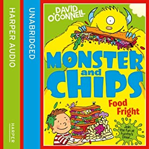 Monster and Chips: Food Fright Audiobook