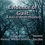 Evidence of Guilt: A Kali O'Brien Mystery | Jonnie Jacobs
