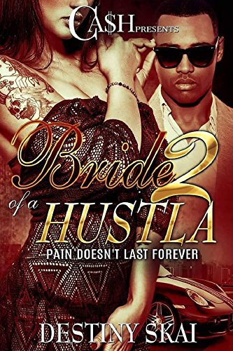 Bride of a Hustla 2: Pain Doesn't Last Forever See more