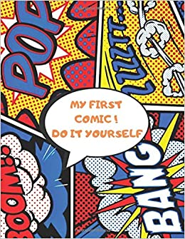 My First Comic Do It Yourself Blank Comic Book 100 Pages 8 5 X