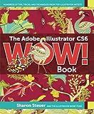 The Adobe Illustrator CS6 WOW! Book